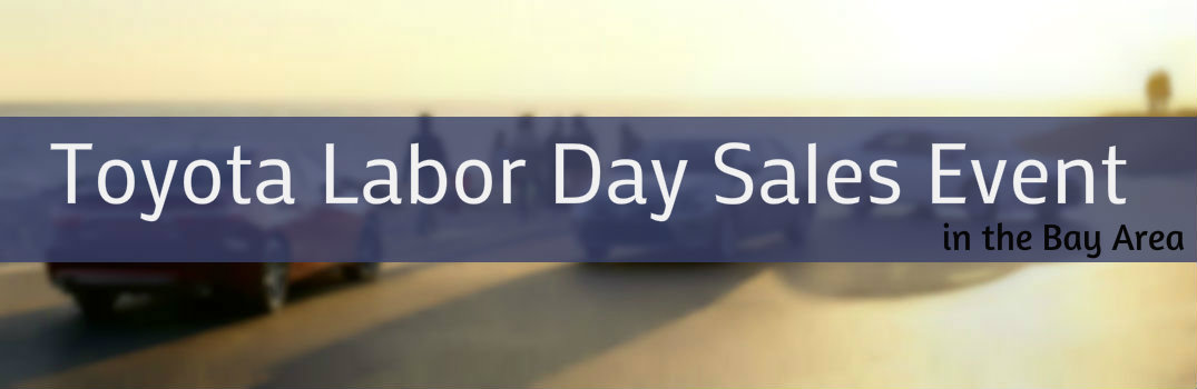 Toyota Labor Day Sales Event in the Bay Area