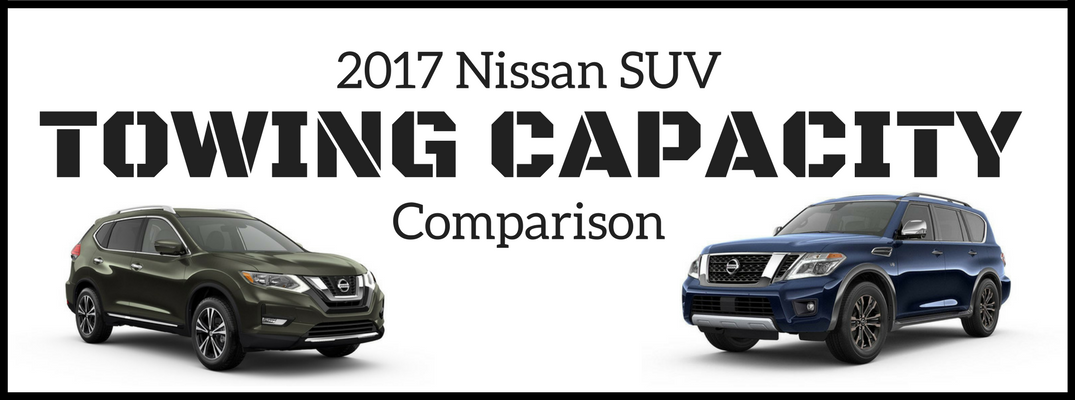 2017 Nissan SUV Towing Capacity Comparison