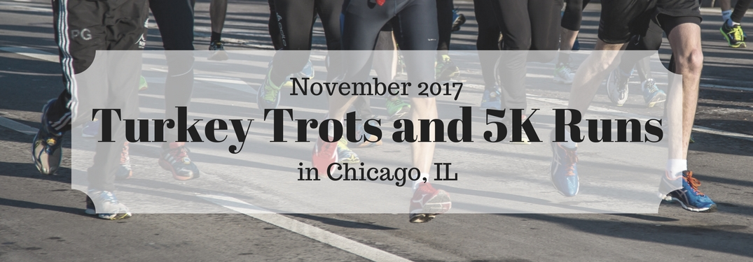 "Image of runner's legs with ""November 2017 Turkey Trots and 5K Races in Chicago IL"" written over it"
