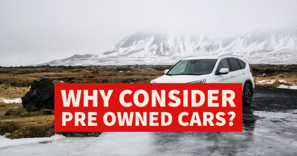 Why Consider Pre Owned Cars?
