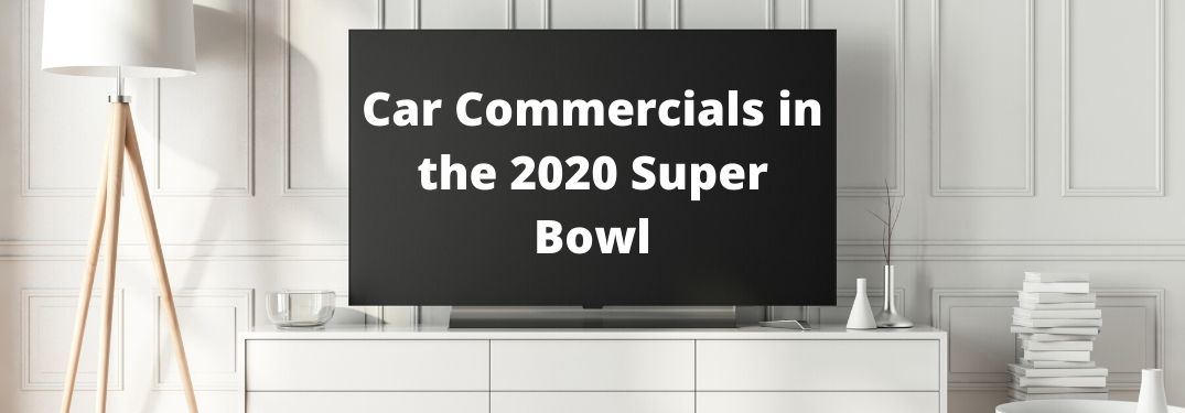 TV with text on it saying Car Commercials in the 2020 Super Bowl