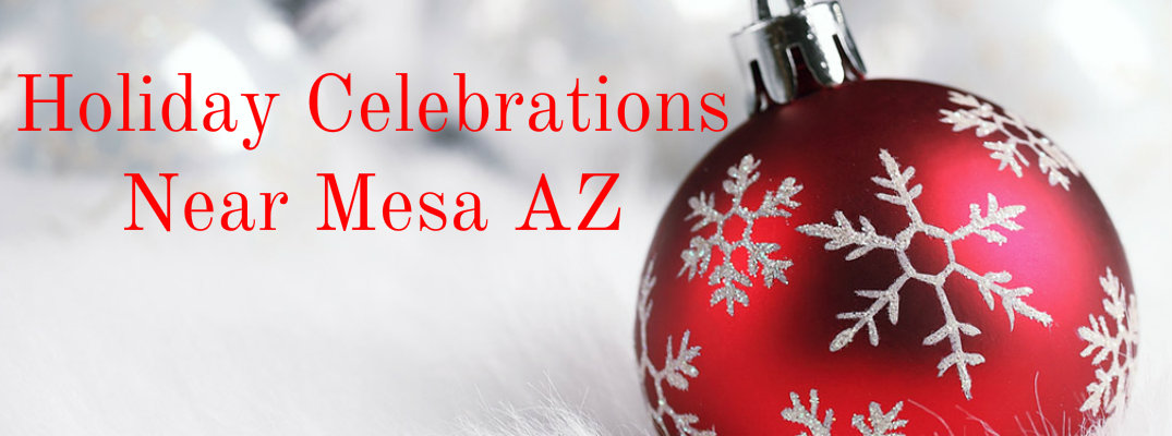 """Red and white ornament on white fluffy background with """"Holiday Celebrations Near Mesa AZ"""" in red text"""