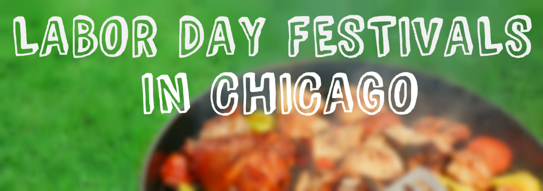 Things To Do Labor Day Weekend 2016 In Chicago