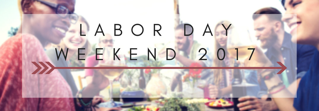Want to do something Labor Day weekend? Well we have some ideas.