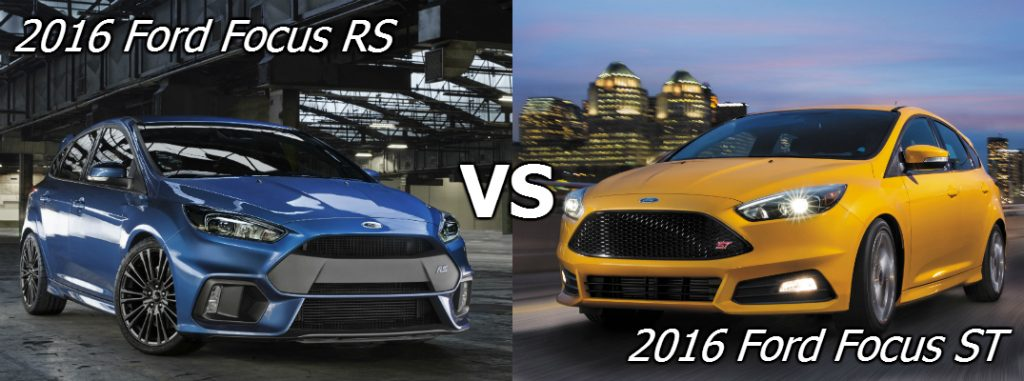 Ford Focus Rs Vs St >> 2016 Ford Focus St Vs Focus Rs