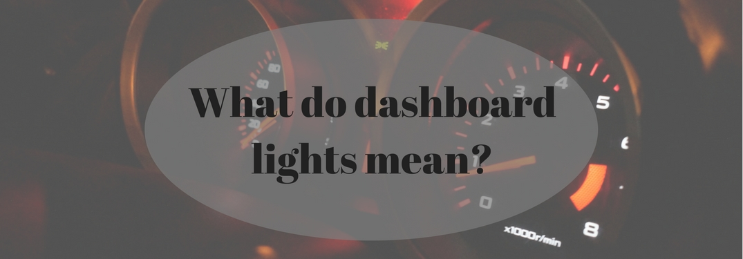 What do dashboard lights mean?