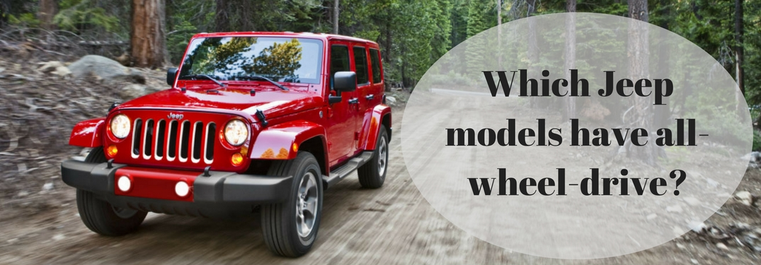 Which Jeep models have All-Wheel Drive?