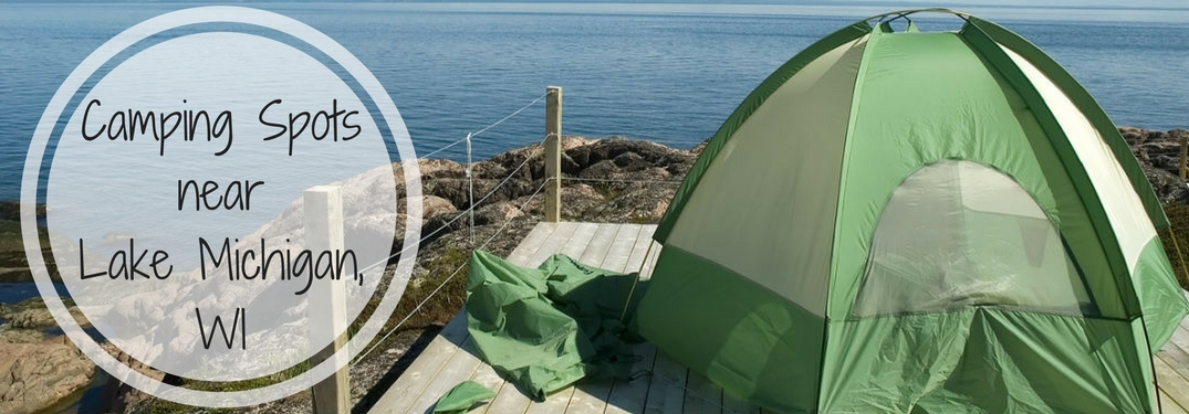 Find the best camping spots on Lake Michigan in Wisconsin this summer!