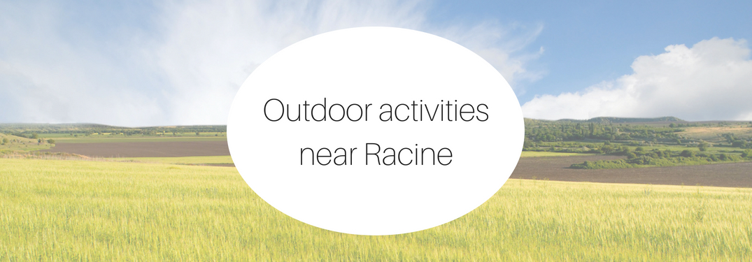Enjoy the outdoors in Racine this summer!