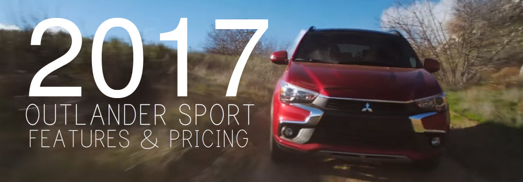 2017 outlander sport features and pricing