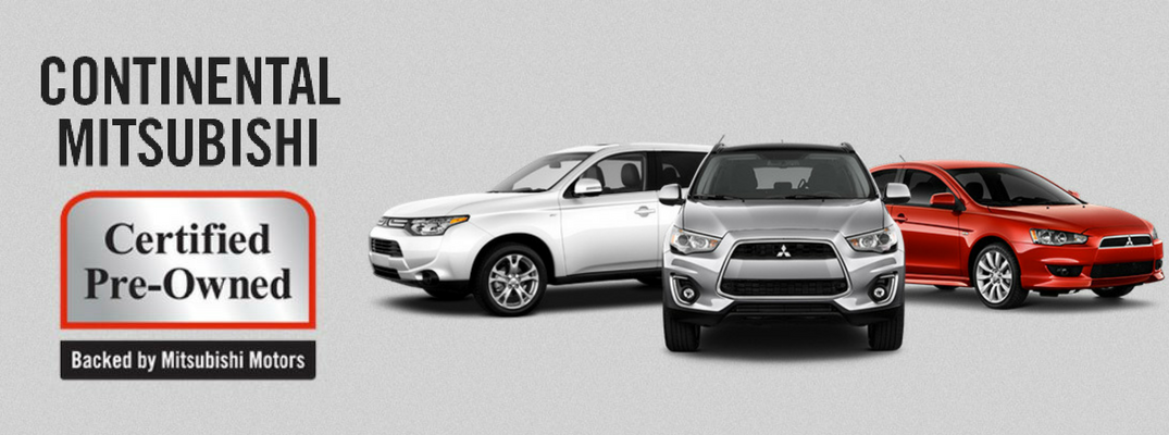 Continental Mitsubishi now offers Mitsubishi Certified Pre-Owned Vehicles