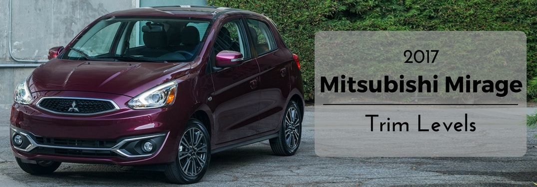 2017 Mitsubishi Mirage trim levels