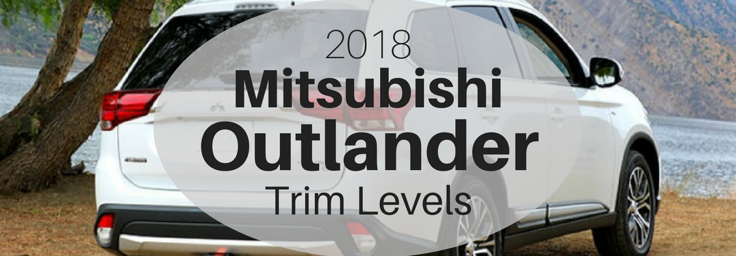 labeled image of the 2018 Mitsubishi Outlander trim levels