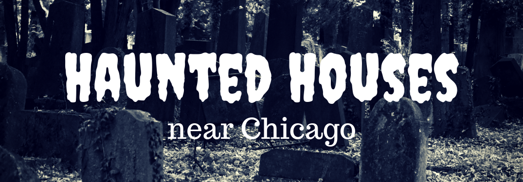 haunted houses near chicago