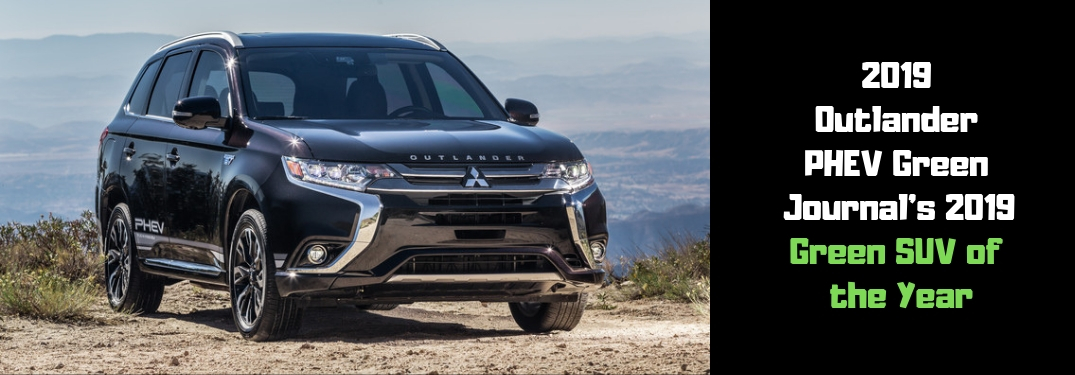 2019 Outlander PHEV Green Journal's 2019 Green SUV of the Year text beside Outlander PHEV