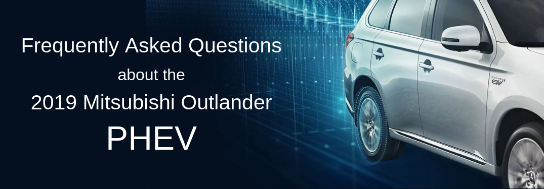 header image that says frequently asked questions about the 2019 Mitsubishi Outlander PHEV