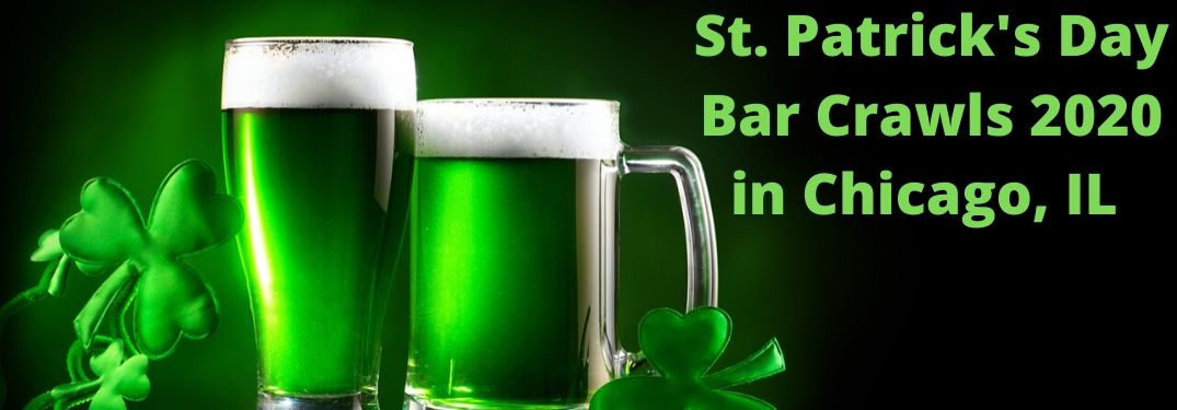"Two green beers and green clovers on a black background. Green text reads, ""St. Patrick's Day Bar Crawls 2020 in chicago IL"""