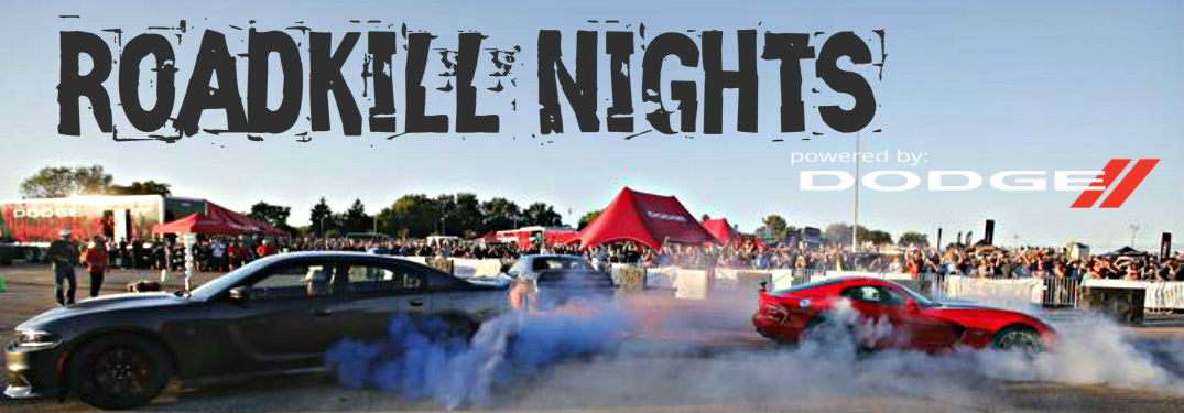 Roadkill Nights Powered by Dodge 2016 Dates and Details