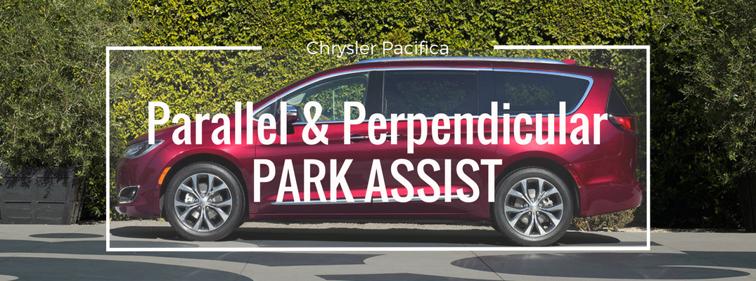 How to Use the Chrysler Pacifica's Parallel and Perpendicular Park Assist Feature