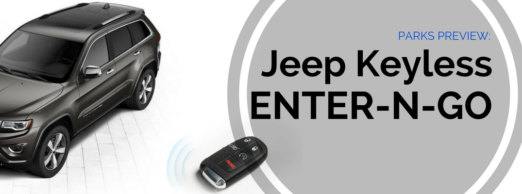 Parks Preview: Jeep Grand Cherokee Keyless Enter-N-Go