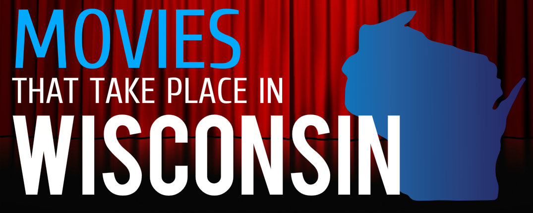 Movies set in wisconsin