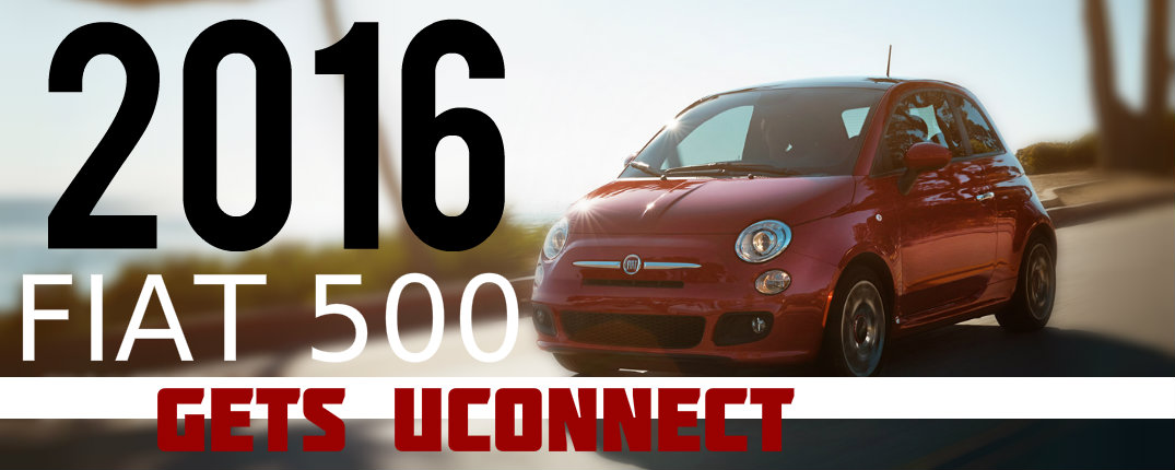 UConnect Available on 2016 Fiat 500
