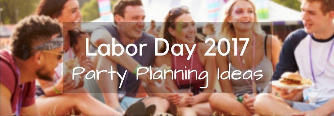 Labor Day 2017 Party Planning Ideas
