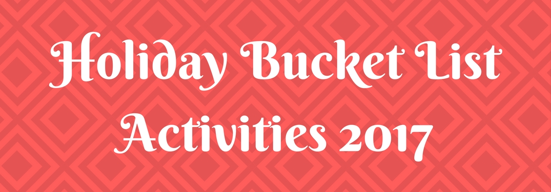 Experience the holidays with these bucket list activities!