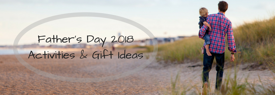Father's Day 2018 Activities and Gift Ideas, Father and child walking on beach