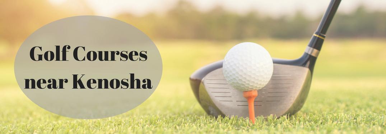 Golf in Kenosha this summer!