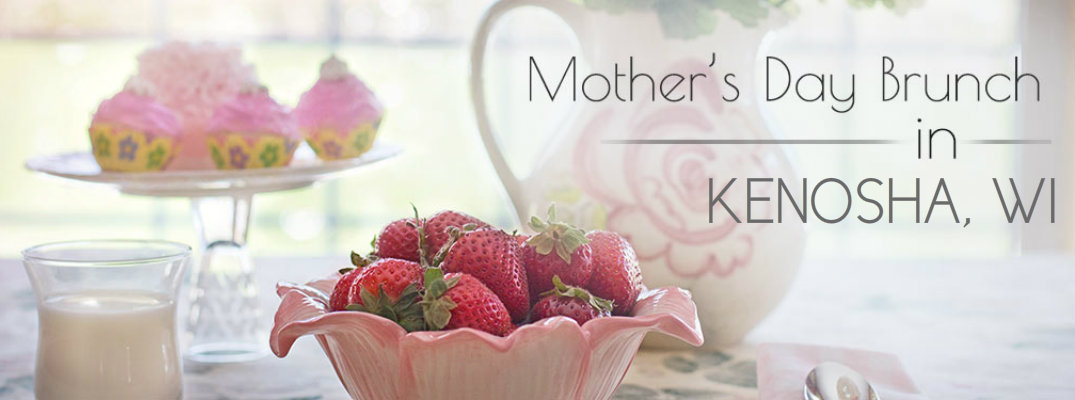 Mother's Day Brunch Reservations Kenosha WI 2017