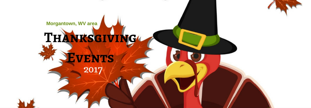 2017 Morgantown, WV Thanksgiving events, text on a cartoon image of a turkey wearing a pilgrim hat