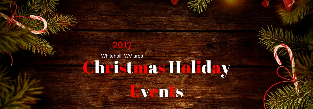2017 Whitehall, WV area Christmas Holiday Events, text on an image of garland strewn around a wood table top