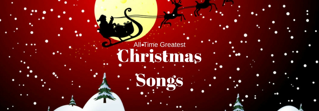 what are the all time greatest christmas songs 2017 - All Christmas Songs
