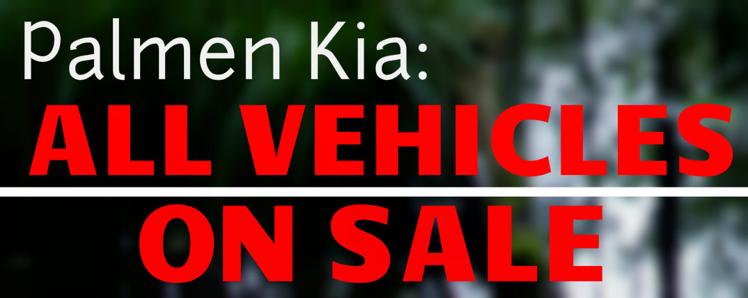 sc 1 st  Palmen Kia & Cars at Closeout Prices During Tag and Tent Sales Event!