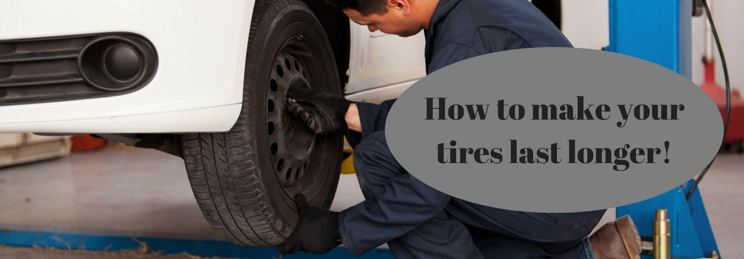 How can I make my tires last longer?