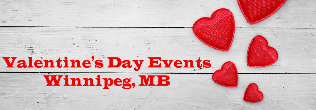 Valentine S Day Events 2016 In Winnipeg Mb