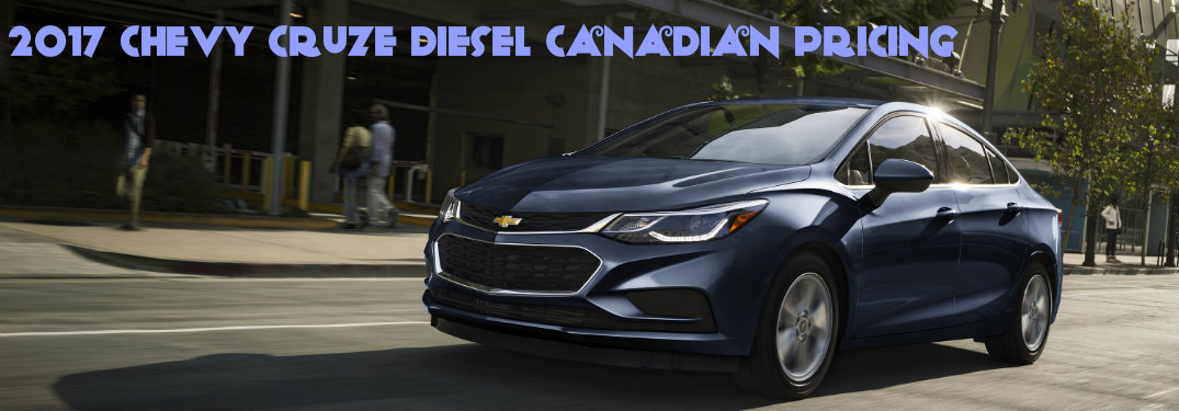 2017 Chevy Cruze Diesel Canadian Pricing