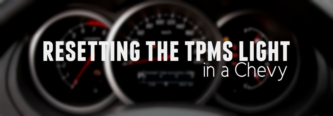 How To Reset The Tpms Light In Your Chevy