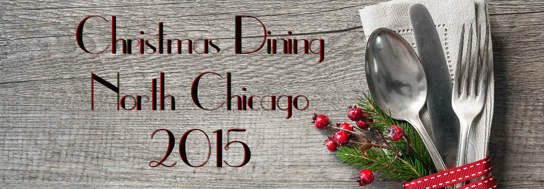 christmas dining north chicago - Chicago Restaurants Open On Christmas