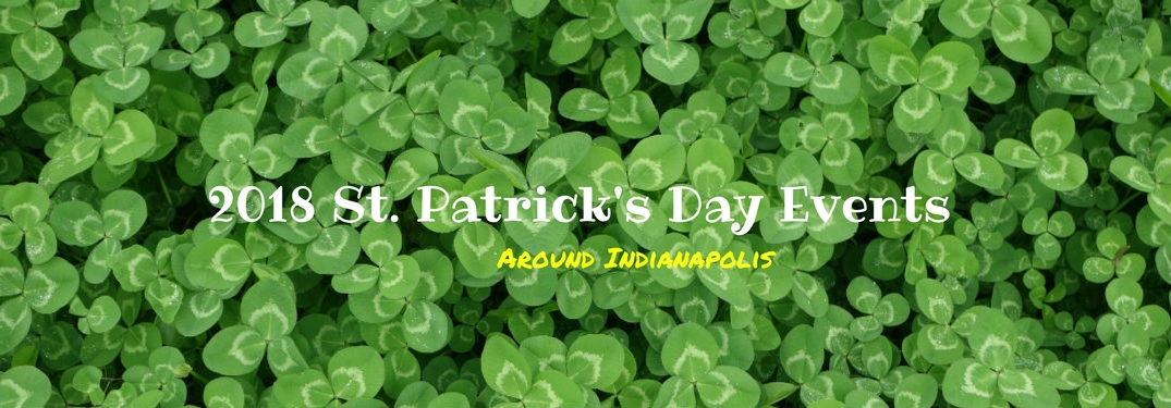 2018 St. Patrick's Day Events around Indianapolis, text on an image of three leaf clovers