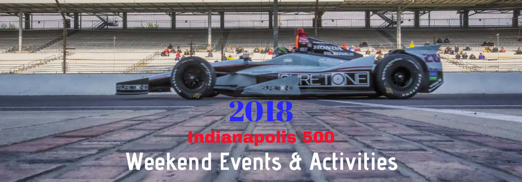 2018 Indianapolis 500 Weekend Events & Activities, text on an image of a race car crossing the finish line