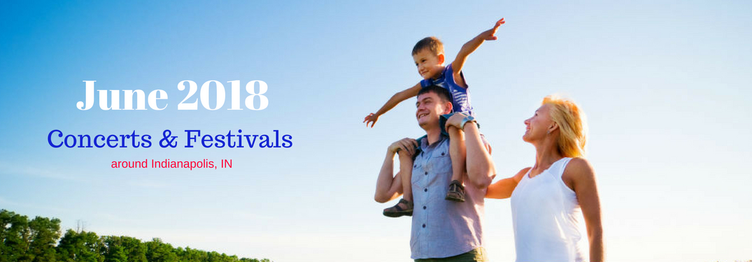 June 2018 Festivals & Concerts, text on an image of a happy family walking with son on Dad's shoulders