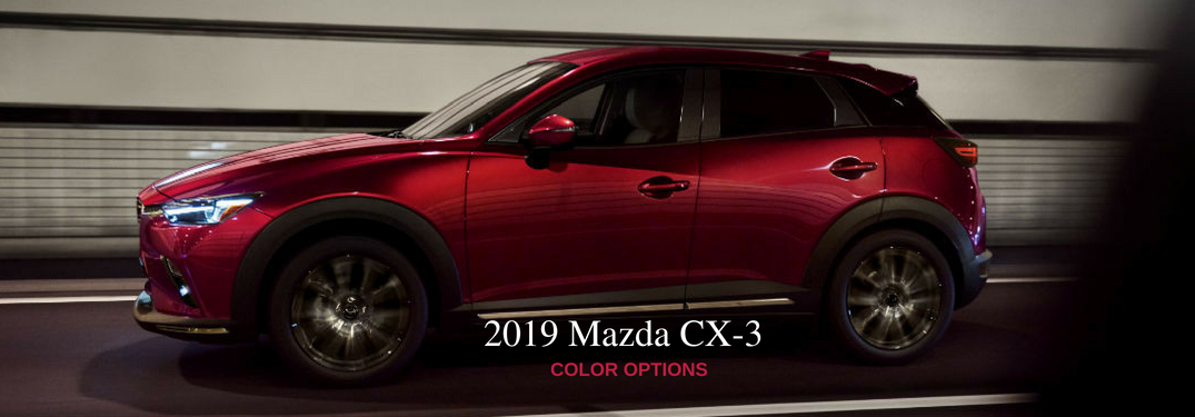 Mazda Cx 3 Release Date >> What Are The Exterior Color Options For The 2019 Mazda Cx 3
