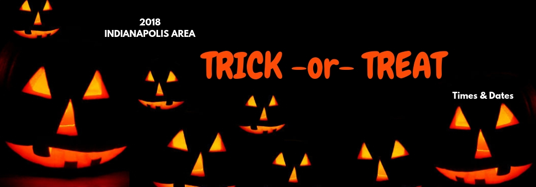 2018 Indianapolis area trick-or-treat times, text on an image of five orange glowing jack-o-lanterns against a pitch black background