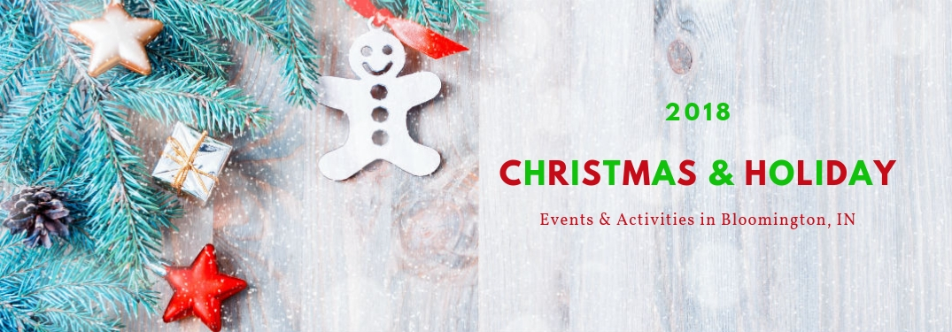 2018 Christmas & Holiday Events and Activities in Bloomington, IN, text on an image of a white wooden table with an evergreen tree bough with ornaments on it