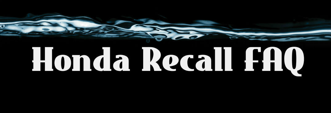 Is Your Honda Recalled? How To Find Out And What To Do About It