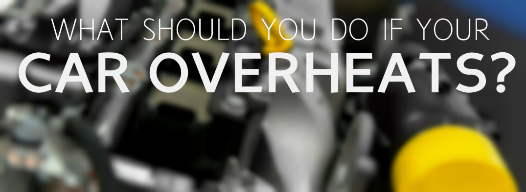 what should you do if your car overheats
