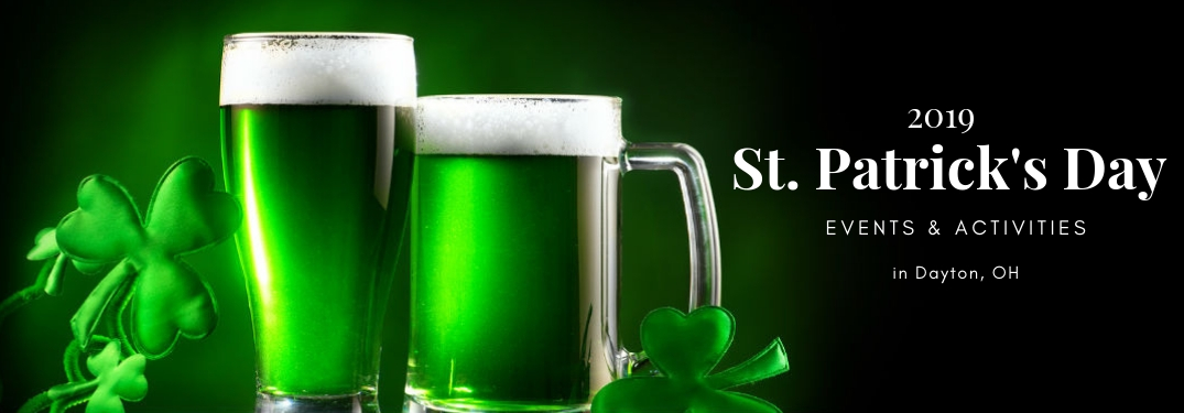 2019 St. Patrick's Day Events and Activities in Dayton, OH, text next to an image of green beer and shamrocks