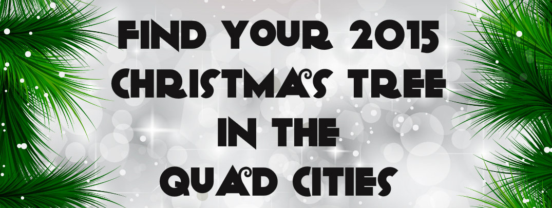 where to buy christmas trees in the quad cities 2015 - Where To Buy Christmas Trees